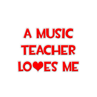 A Music Teacher Loves Me
