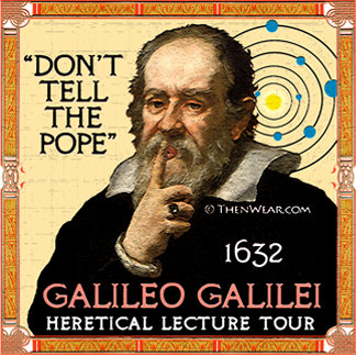 Galileo 1632 Don't Tell the Pope Tour