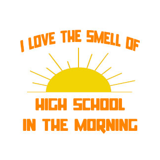 Smell of High School in the Morning