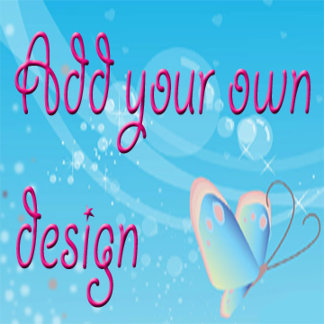 Add Your Own Design