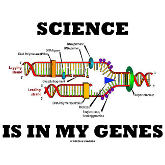 Science Is In My Genes (DNA Replication)
