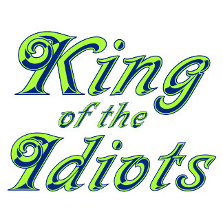 King of the Idiots