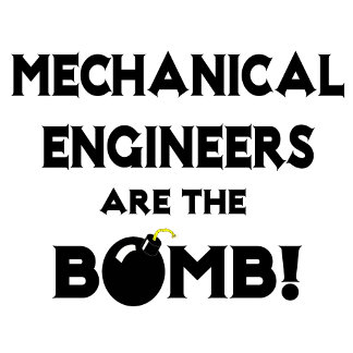 Mechanical Engineers Are The Bomb!