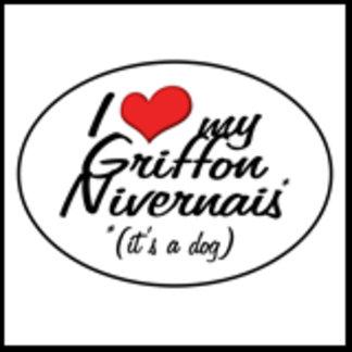 I Love My Griffon Nivernais (It's a Dog)