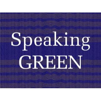 Speaking GREEN