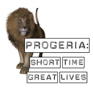 Progeria: short time, great lives, with lion