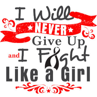 Melanoma Never Give Up Fight Like a Girl