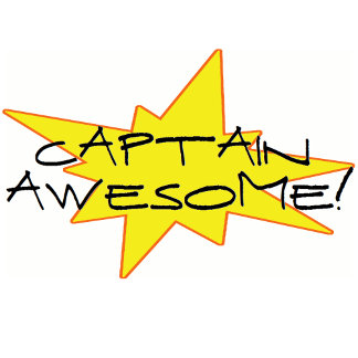 Captain Awesome!