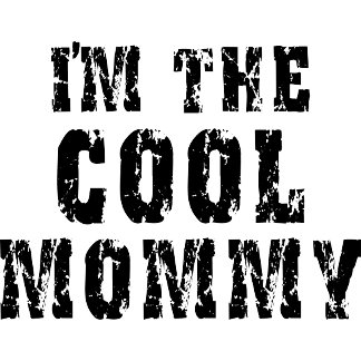 Cool Mommy Mom Mother T-Shirt