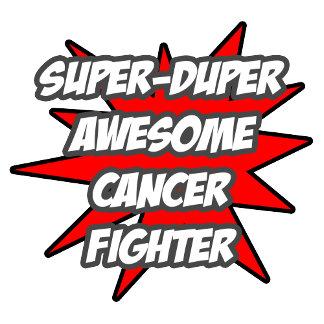 Super Duper Awesome Cancer Fighter