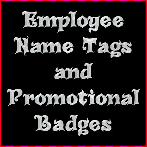 Employee Name Tags and Promo Buttons