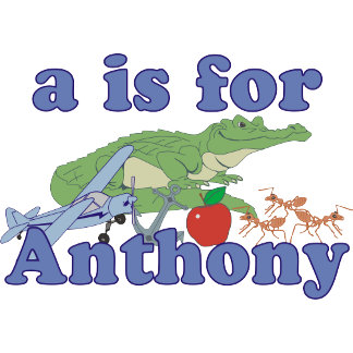 A is for Anthony