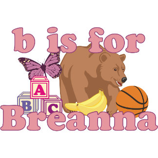 B is for Breanna