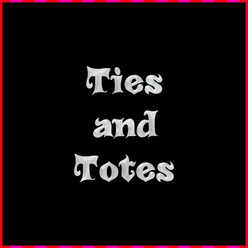 Ties and Totes