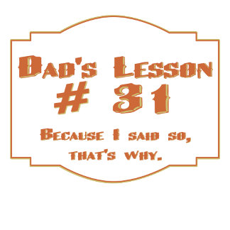 Dad's lesson #31 : Funny tees & gifts for dads.