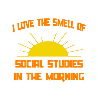 Smell of Social Studies in the Morning