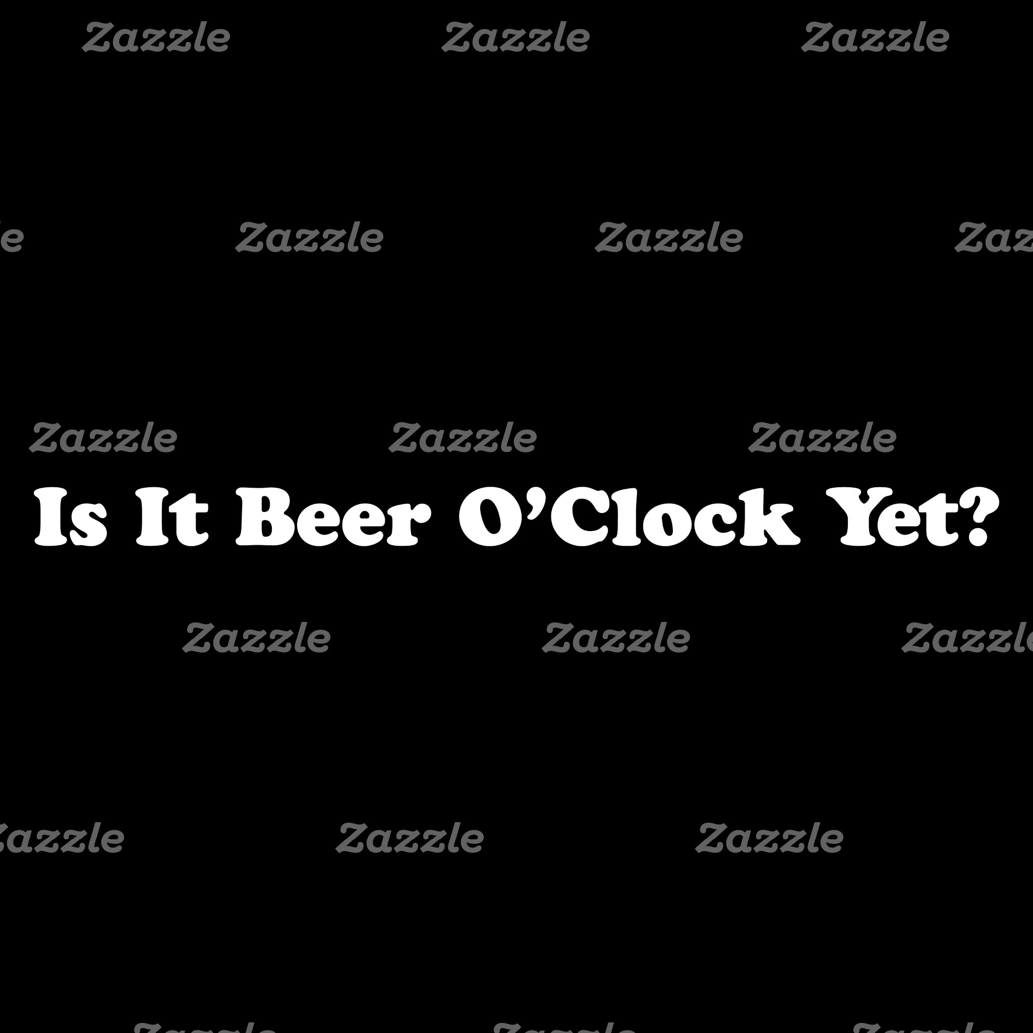 Is It Beer O'Clock Yet?