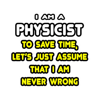Funny Physicist T-Shirts and Gifts