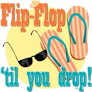 Flip Flop 'til You Drop