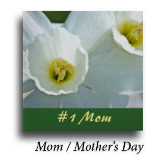 Mom / Mother's Day