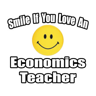 Smile If You Love An Economics Teacher