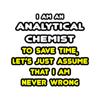Funny Analytical Chemist T-Shirts