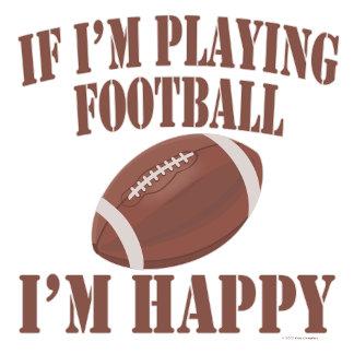 Football If I'm Playing Football