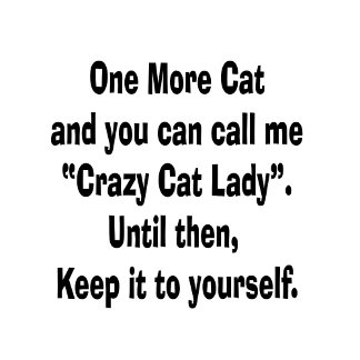 one more cat crazy cat lady until then