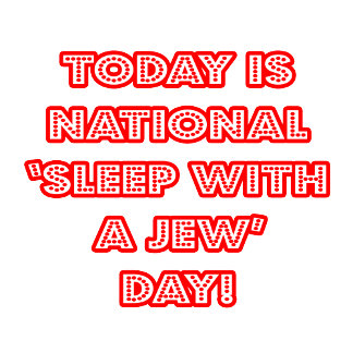 National 'Sleep With a Jew' Day
