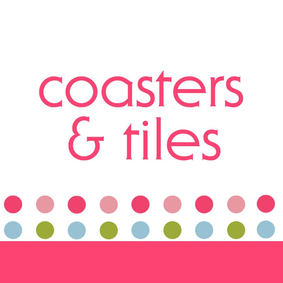 COASTERS & TILES