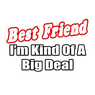 Best Friend...Big Deal