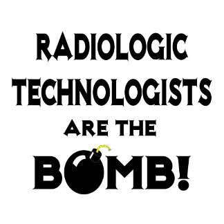 Radiologic Technologists Are The Bomb!