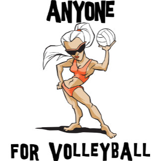 Anyone For Volleyball Women's T-Shirts