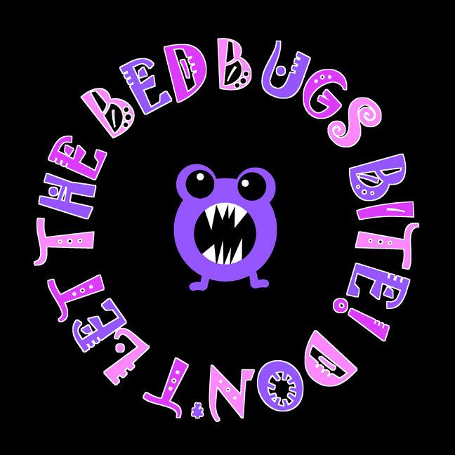 ►Don't Let The Bedbugs Bite