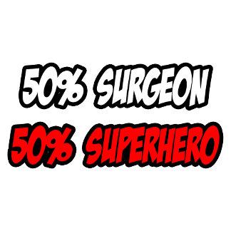 Half Surgeon...Half Superhero