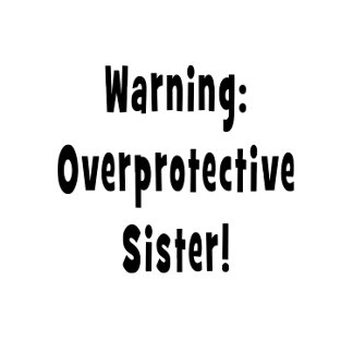 warning overprotective sister black.png