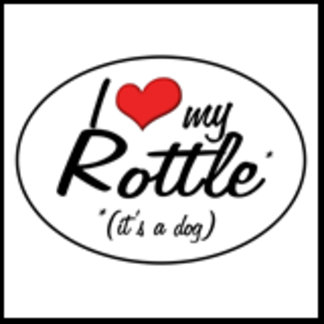 It's a Dog! I Love My Rottle