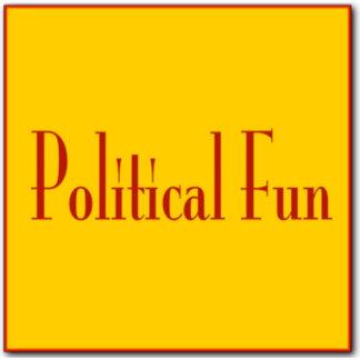 - Political Fun! -