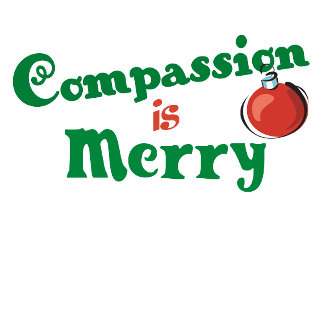 Compassion is Merry T-shirts, Shoes, Gifts
