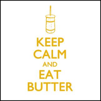Keep Calm & Eat Butter