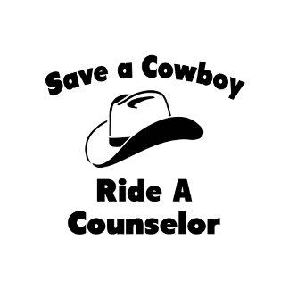 Save a Cowboy .. Ride a Counselor