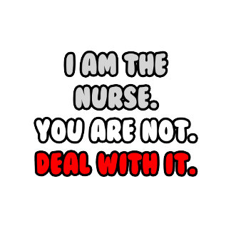 Deal With It .. Funny Nurse