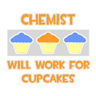 Chemist ... Will Work For Cupcakes