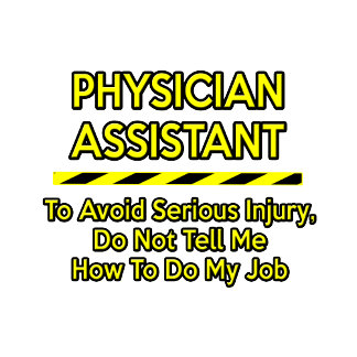 Funny Physician Assistant .. Don't Tell Me