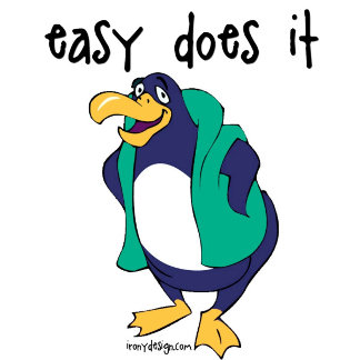 Easy Does It Penguin Slogan Gifts