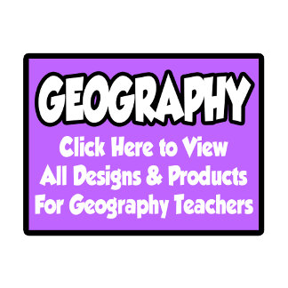 Geography Teacher Shirts, Gifts and Apparel