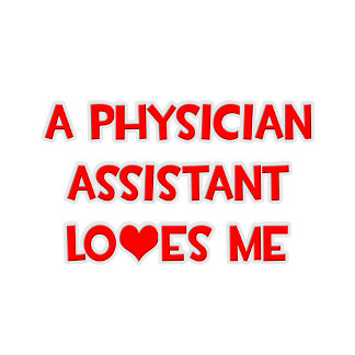 A Physician Assistant Loves Me