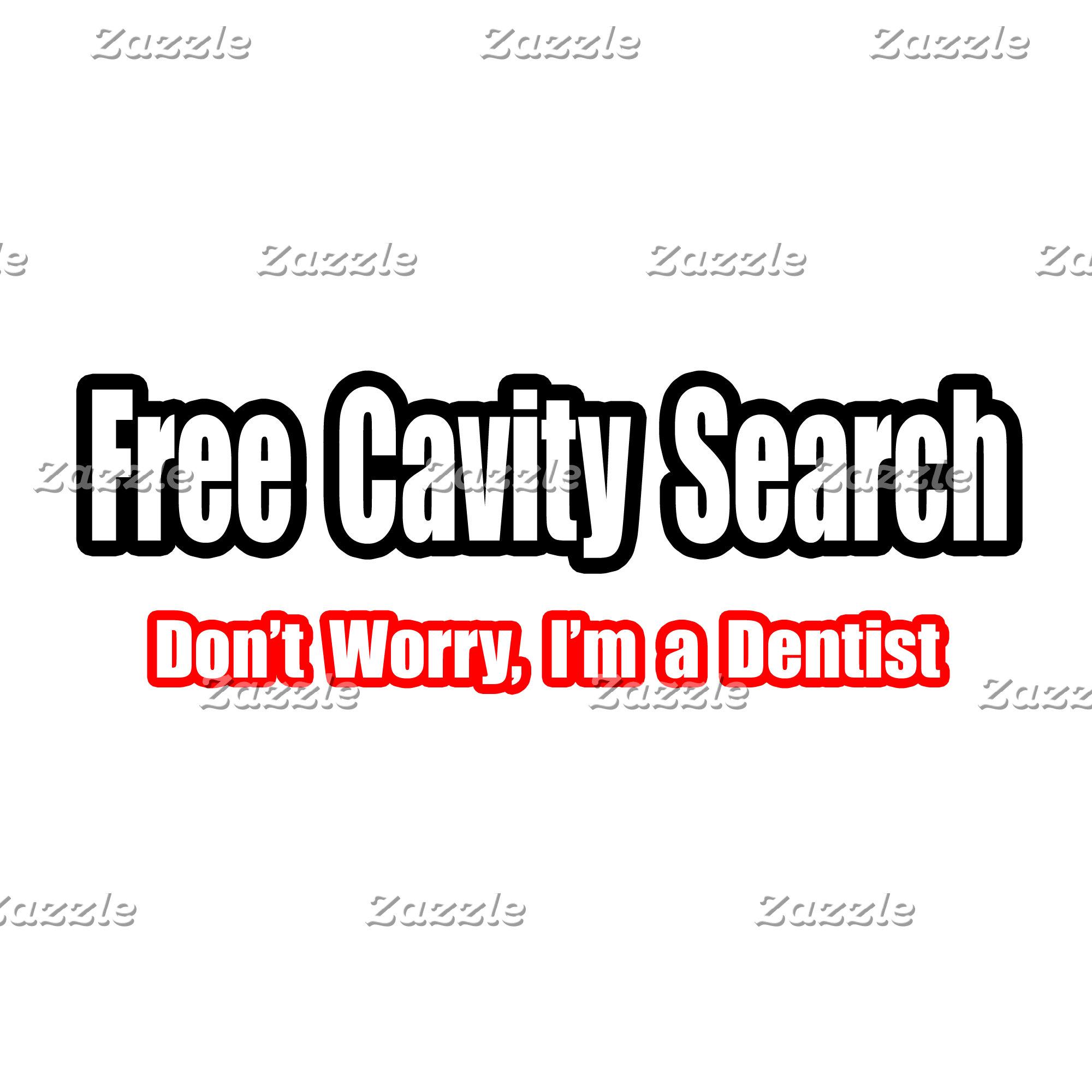 Free Cavity Search (Dentist Joke)