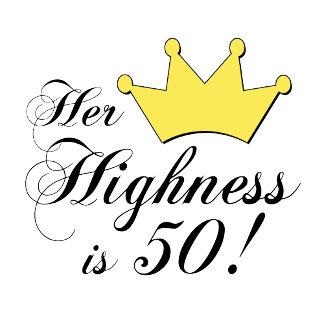 50th birthday Highness!