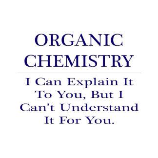 Organic Chemist Joke .. Explain Not Understand